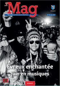 Le MAG – Magazine de la Ville d'Evreux – N°70 Juin 2017