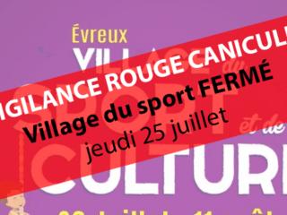 VIGILANCE ROUGE CANICULE Le village du sport est FERMÉ ce jeudi 25 juillet. NB : Les piscines de l'agglomération sont ouvertes et gratuites aujourd'hui.
